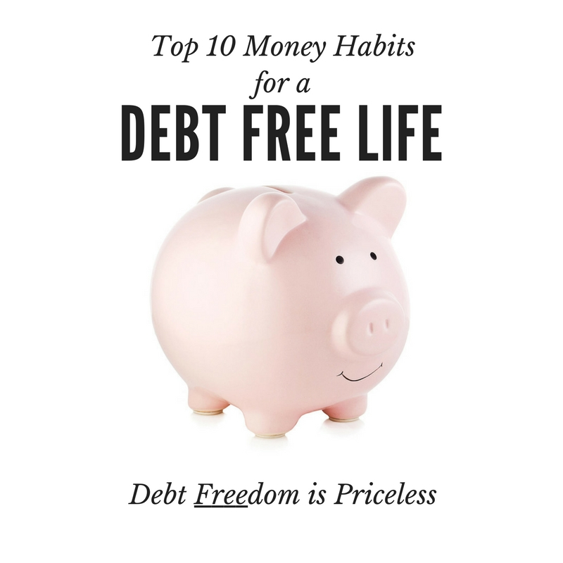 10 Money Habits for a Debt Free Life
